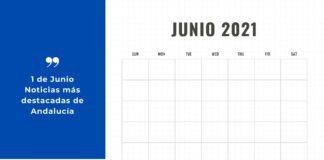 Resumen de noticias del 1 de junio en Andalucía